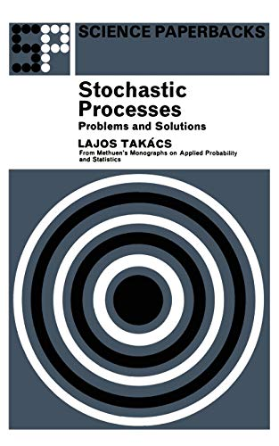 Stochastic Processes Problems and Solutions (Methuen's Monographs: Takacs, L.