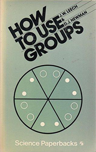 How to Use Groups (Science Paperbacks): John Watson Leech