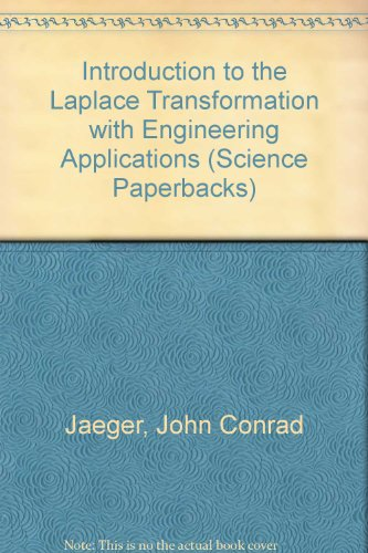 An Introduction to the LAPLACE TRANSFORMATION With Engineering Applications