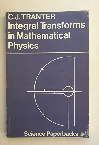 Integral Transforms in Mathematical Physics (Science Pbs.): Tranter, Clement John