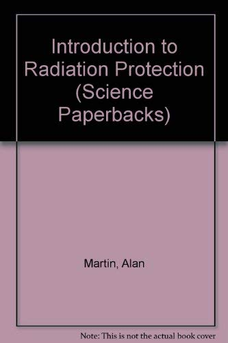 Introduction to Radiation Protection: Alan Martin and