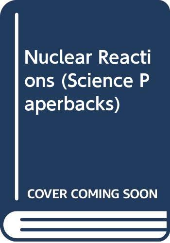 9780412212208: Nuclear Reactions (Science Paperbacks)