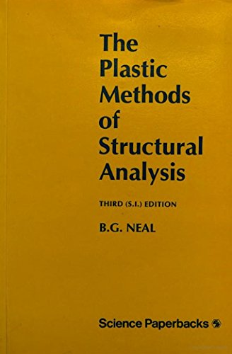 9780412214509: The Plastic Methods of Structural Analysis