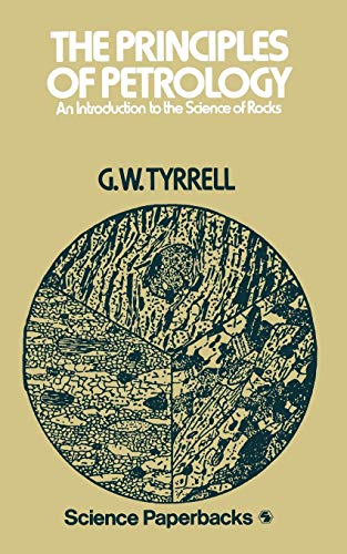 The Principles of Petrology: An Introduction To: Tyrrell, G.W.