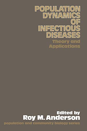 The Population Dynamics of Infectious Diseases: Theory and Applications (Population and Community ...