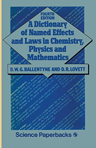 9780412223907: A Dictionary of Named Effects and Laws in Chemistry, Physics and Mathematics (Science Paperbacks)