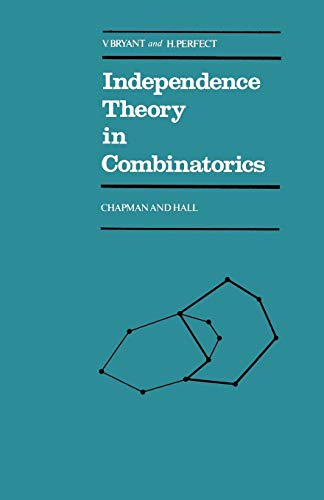 Independence Theory in Combinatorics: An Introductory Account: Bryant, V.