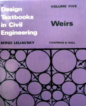 Design Textbooks in Civil Engineering: Weirs v.: Serge Leliavsky
