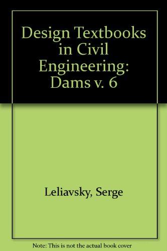 Dams (Design Textbooks in Civil Engineering, Volume: Serge Leliavsky