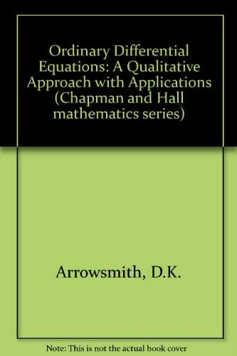 9780412226007: Ordinary Differential Equations: A Qualitative Approach with Applications (Chapman and Hall mathematics series)