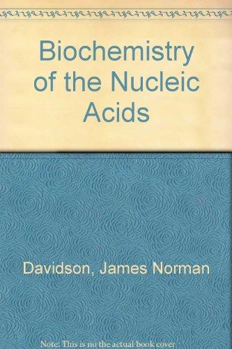 Biochemistry of the Nucleic Acids: Davidson, James Norman