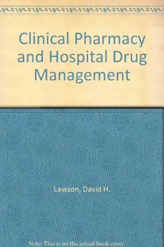 Clinical Pharmacy and Hospital Drug Management: Lawson, David H.