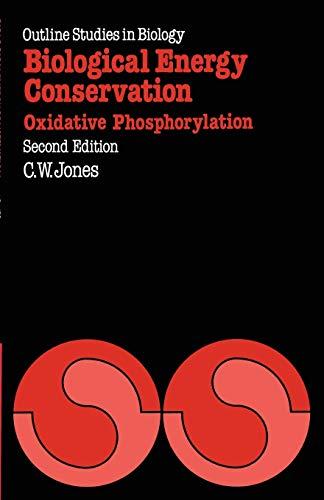 Biological Energy Conservation: Oxidative Phosphorylation (Outline Studies in Biology): Jones, ...
