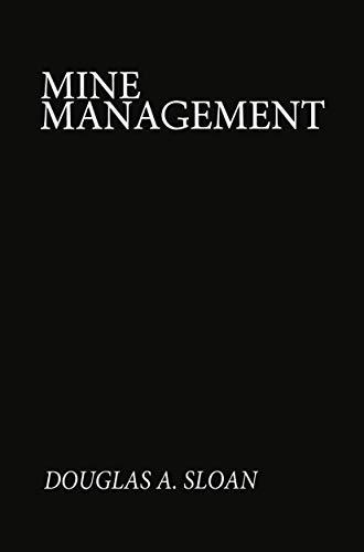 Mine Management: Douglas A. Sloan