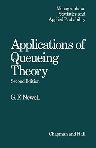 Application of Queueing Theory, 2nd Edition (Monographs on Statistics & Applied Probability): G...