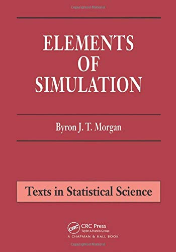 9780412245909: Elements of Simulation (Chapman & Hall/CRC Texts in Statistical Science)
