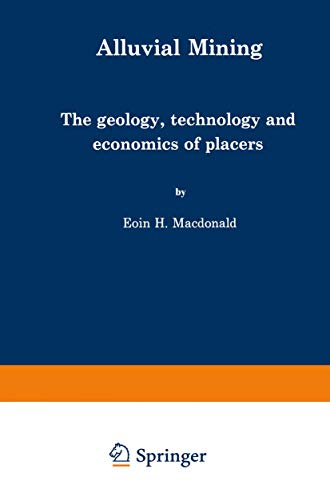 9780412246302: Alluvial Mining: The Geology, Technology and Economics of Placers