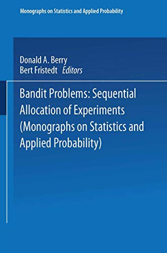 9780412248108: Bandit problems: Sequential Allocation of Experiments (Monographs on Statistics and Applied Probability)