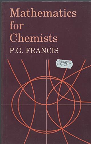 Mathematics for Chemists: Francis, P. G.