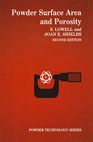 Powder Surface Area and Porosity Second Edition: Lowell, S. And