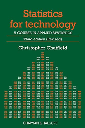 9780412253409: Statistics for Technology (Third Edition (Revised)): A Course in Applied Statistics (Chapman & Hall/CRC Texts in Statistical Science)