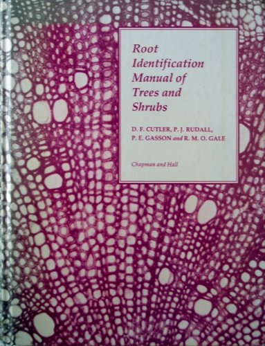 9780412257506: Root Identification Manual of Trees and Shrubs: A Guide to the Anatomy of Roots and Shrubs Hardy in Britain and Northern Europe