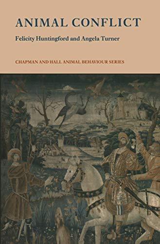 Animal Conflict (Chapman & Hall Animal Behaviour Series): Huntingford, Felicity A.