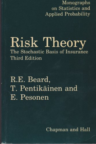 Risk Theory:The Stochastic Basis of Insurance (Environmental: R. Beard