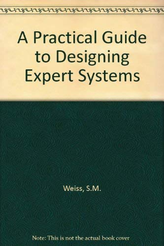9780412264504: A Practical Guide to Designing Expert Systems