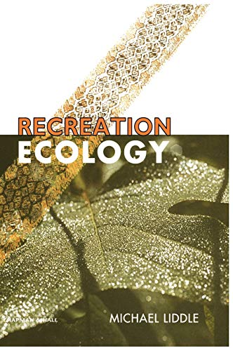 9780412266300: Recreation Ecology: The Ecological Impact of Outdoor Recreation (Conservation Biology (Hardcover))