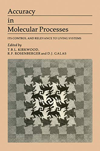 Stock image for Accuracy in Molecular Processes : Its Control and Relevance to Living Systems for sale by Better World Books