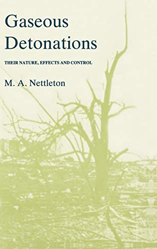 Gaseous Detonations Their nature, effects and control: M. A. Nettleton