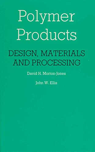 9780412271304: Polymer Products: Design, Materials and Processing