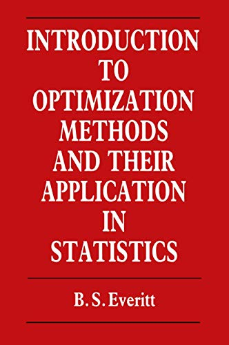 9780412272103: Introduction to Optimization Methods and their Application in Statistics (Chapman & Hall Statistics Text Series)