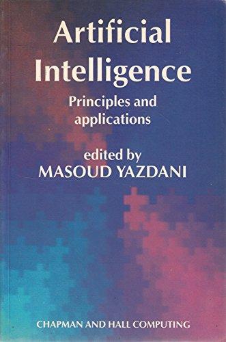 Artificial Intelligence: Principles and applications (Chapman &: Yazdani, Masoud