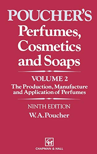 9780412273506: Perfumes, Cosmetics and Soaps: Volume II The Production, Manufacture and Application of Perfumes (POUCHER'S PERFUMES, COSMETICS, AND SOAPS)