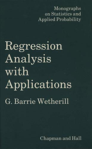 9780412274909: Regression Analysis with Applications (Monographs on Statistics and Applied Probability)