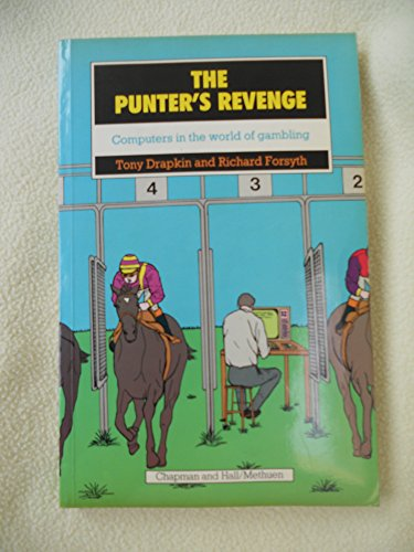 The Punter's Revenge (Chapman and Hall computing): Forsyth, Richard
