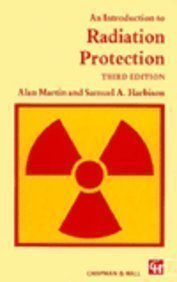 An Introduction to Radiation Protection: Samuel A. Harbison;