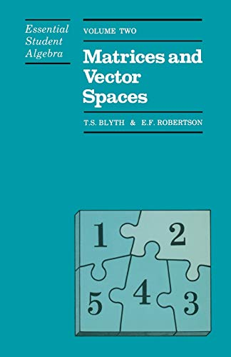9780412278709: 002: Essential Student Algebra: Volume Two: Matrices and Vector Spaces: Volume 2