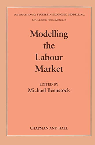 Modelling the Labour Market.: Beenstock, Michael [Ed]