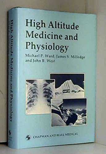 9780412290107: High Altitude Medicine and Physiology