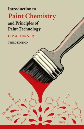 9780412294501: Introduction to Paint Chemistry and Principles of Paint Technology