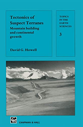9780412303609: Tectonics of Suspect Terranes: Mountain Building and Continental Growth (Topics in the Earth Sciences (Closed))