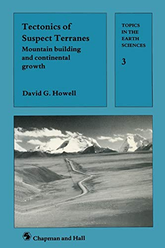 9780412303708: Tectonics of Suspect Terranes: Mountain Building and Continental Growth (Topics in the Earth Sciences)