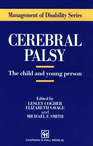 9780412309007: Cerebral Palsy: The child and young person (Management of Disability Series)