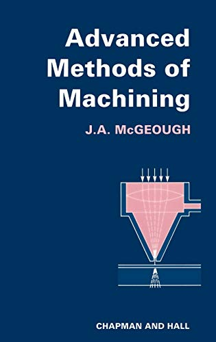 9780412319709: Advanced Methods of Machining