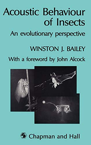 9780412319808: Acoustic Behaviour of Insects: An Evolutionary Perspective