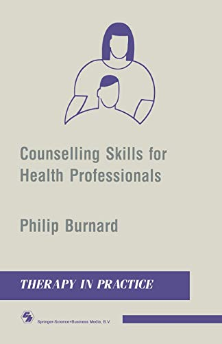 Counseling Skills for Health Professionals: Therapy in Practice Series