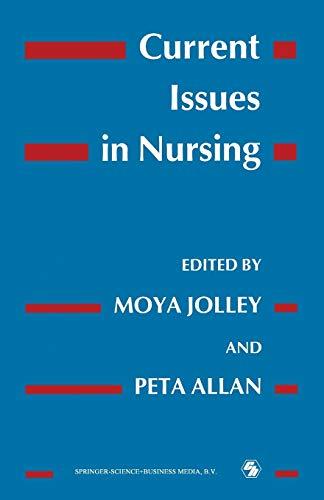 Current Issues in Nursing: Moya; Allan, Peta (edited by) Jolley